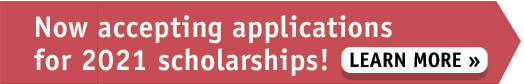 Now accepting applications for 2021 scholarships! Learn More >